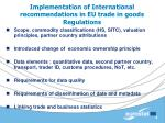 implementation of international recommendations in eu trade in goods regulations