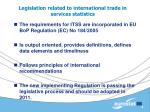 legislation related to international trade in services statistics