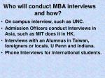 who will conduct mba interviews and how