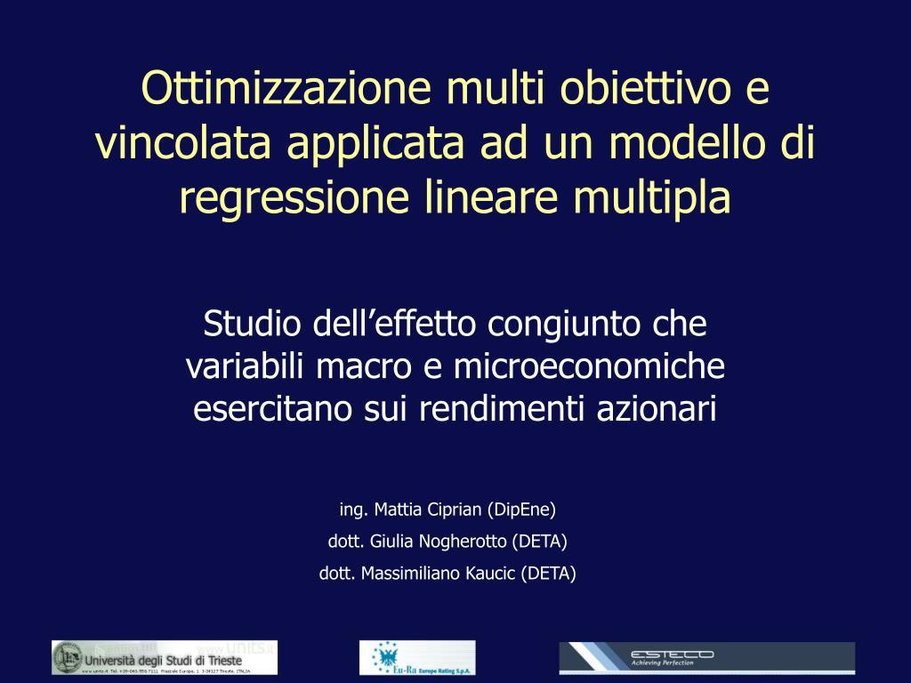 ottimizzazione multi obiettivo e vincolata applicata ad un modello di regressione lineare multipla l.