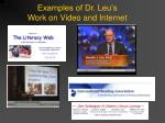 examples of dr leu s work on video and internet