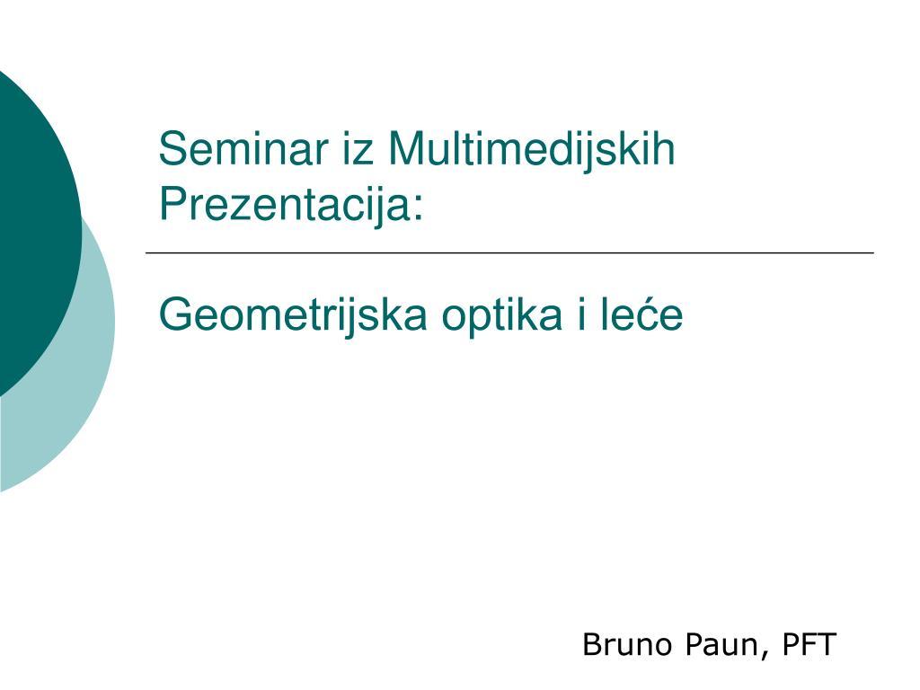 seminar iz multimedijskih prezentacija geometrijska optika i le e l.