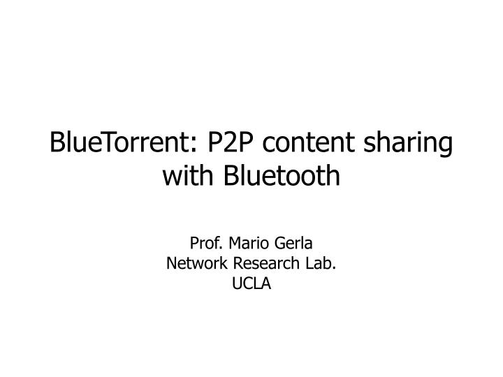 bluetorrent p2p content sharing with bluetooth n.