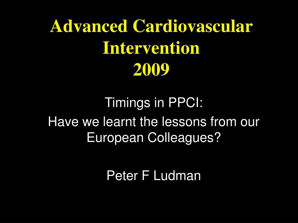 advanced cardiovascular intervention 2009 l.