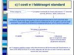 c i costi e i fabbisogni standard1
