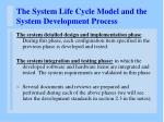 the system life cycle model and the system development process7