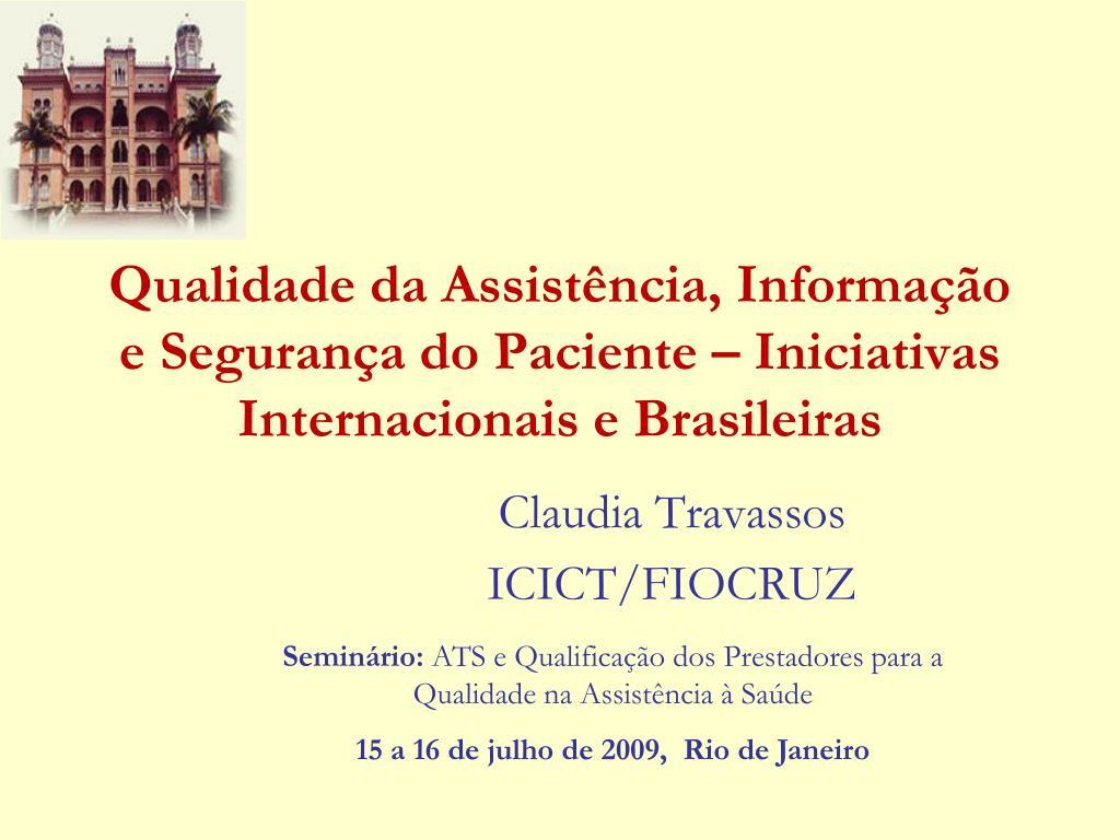qualidade da assist ncia informa o e seguran a do paciente iniciativas internacionais e brasileiras l.