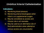 umbilical arterial catheterization
