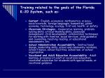 training related to the goals of the florida k 20 system such as