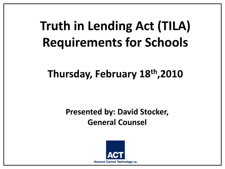 truth in lending act tila requirements for schools thursday february 18 th 2010 n.