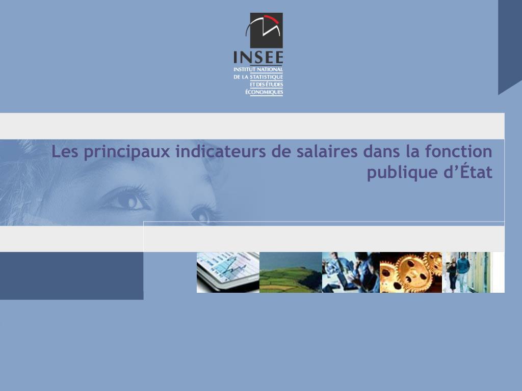 les principaux indicateurs de salaires dans la fonction publique d tat l.