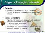 origem e evolu o da moeda