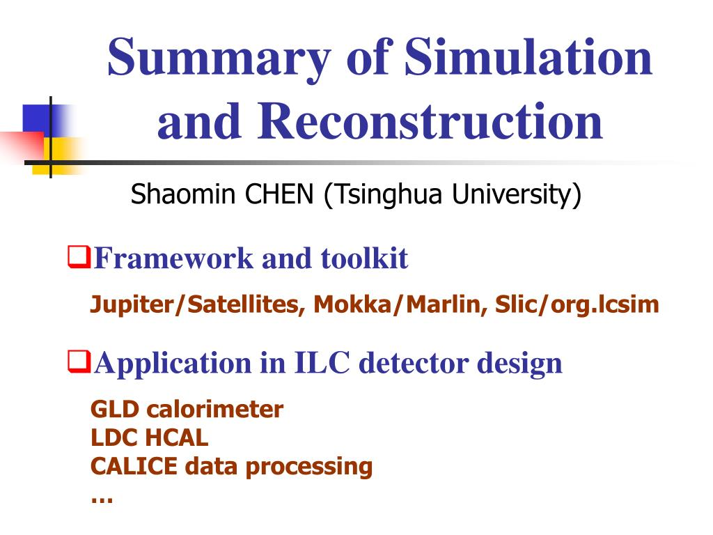 summary of simulation and reconstruction l.