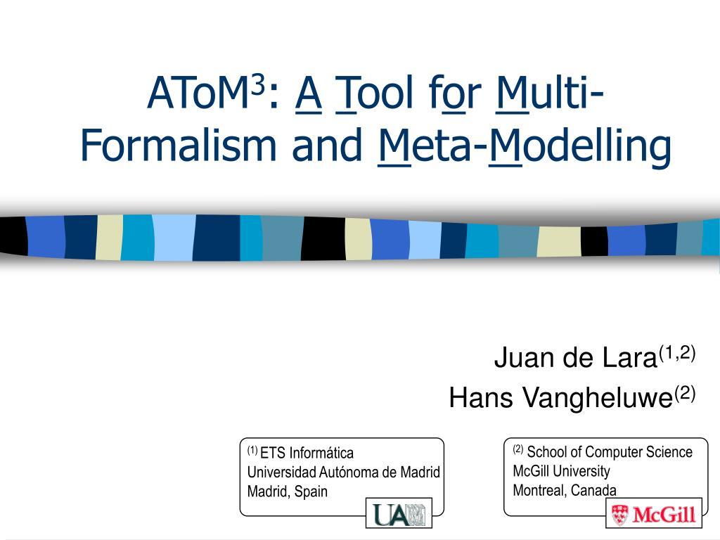 atom 3 a t ool f o r m ulti formalism and m eta m odelling l.