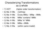 characterizing transformations as a whole
