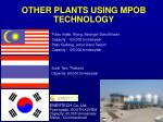 other plants using mpob technology