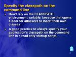 specify the classpath on the command line