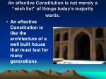 an effective constitution is not merely a wish list of things today s majority wants