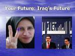 your future iraq s future