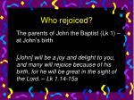 who rejoiced