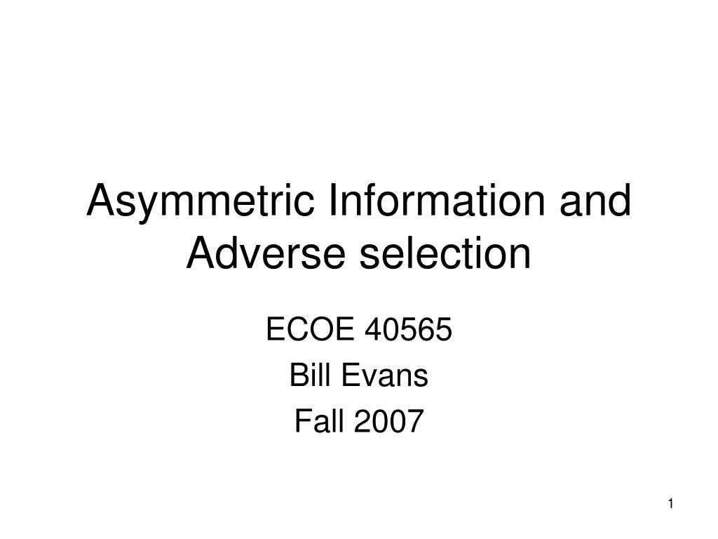 asymmetric information and adverse selection l.