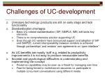challenges of uc development