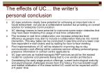 the effects of uc the writer s personal conclusion