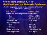 new feature of ncep atp iii identification of the metabolic syndrome
