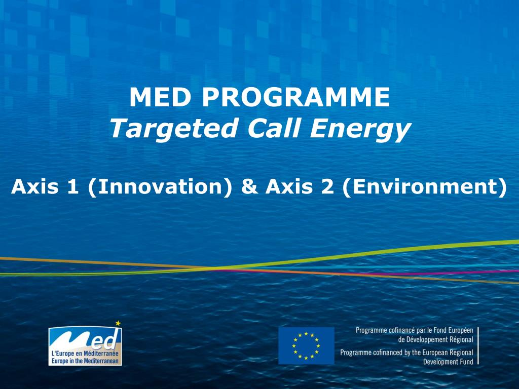 med programme targeted call energy axis 1 innovation axis 2 environment l.