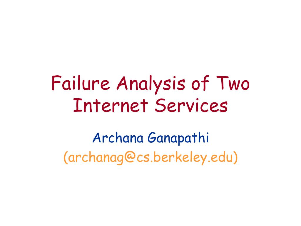 failure analysis of two internet services l.