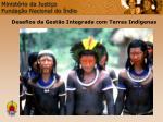 minist rio da justi a funda o nacional do ndio11
