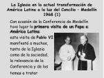 la iglesia en la actual transformaci n de am rica latina a la luz del concilio medell n 1968 1