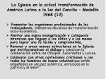 la iglesia en la actual transformaci n de am rica latina a la luz del concilio medell n 1968 12