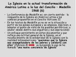 la iglesia en la actual transformaci n de am rica latina a la luz del concilio medell n 1968 6