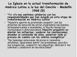 la iglesia en la actual transformaci n de am rica latina a la luz del concilio medell n 1968 9