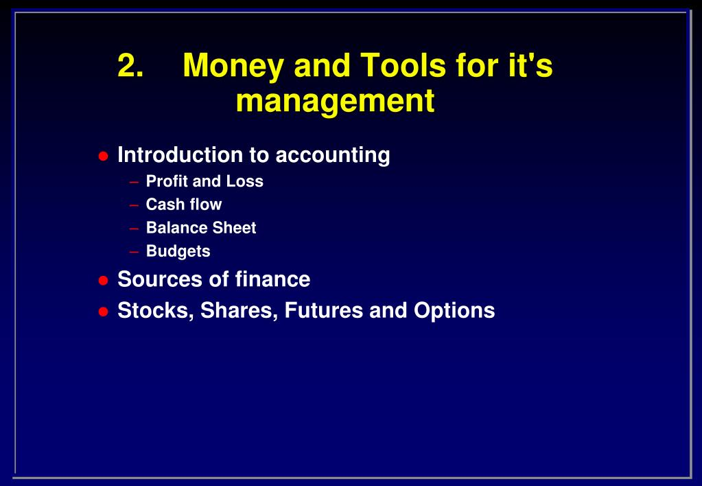 2 money and tools for it s management l.