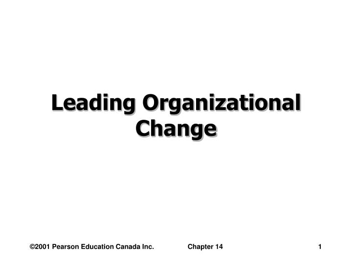 leading organizational change Change management (sometimes abbreviated as cm) is a collective term for all  approaches to  organizational change management (ocm) considers the full  organization and what needs to change, while  of leadership, emeritus, at the  harvard business school, invented the 8-step process for leading change.