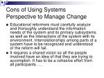 cons of using systems perspective to manage change