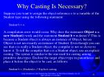 why casting is necessary