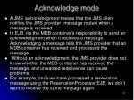 acknowledge mode