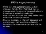 jms is asynchronous21