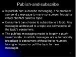 publish and subscribe