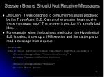 session beans should not receive messages