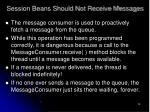 session beans should not receive messages28