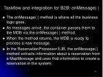 taskflow and integration for b2b onmessage