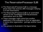 the reservationprocessor ejb