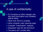 a case of confidentiality
