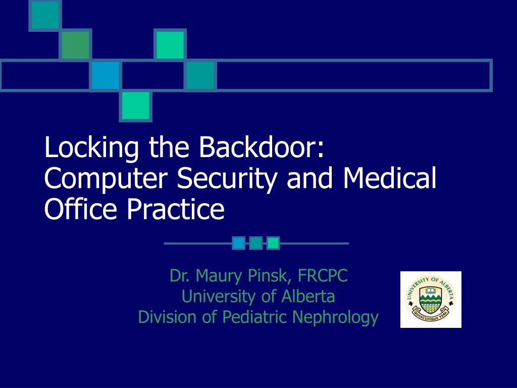 locking the backdoor computer security and medical office practice l.