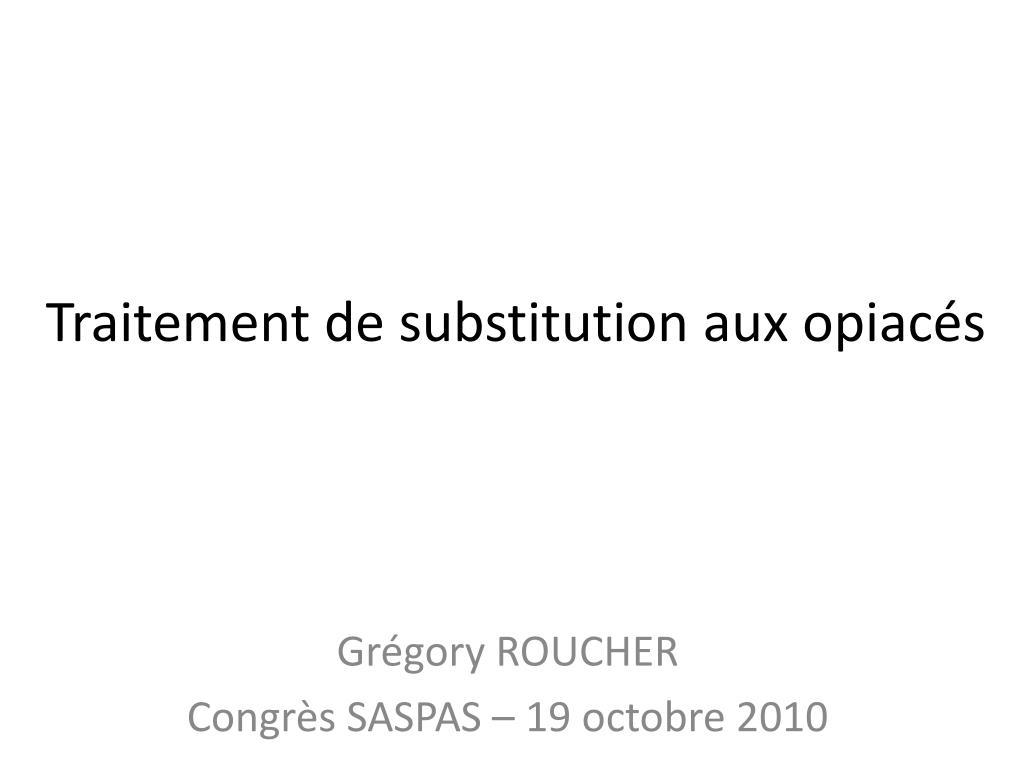 traitement de substitution aux opiac s l.