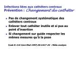 infections li es aux cath ters centraux pr vention changement du cath ter